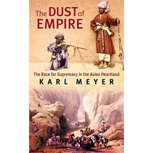 The Dust of Empire: The Race for Supremacy in the Asian Heartland