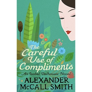 The Careful Use of Compliments: Careful Use of Compliments v. 4 (Sunday Philosophy Club)