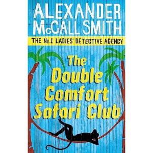 The Double Comfort Safari Club: The No.1 Ladies Detective Agency, Book 11 (No 1 Ladies Detective Agency11)