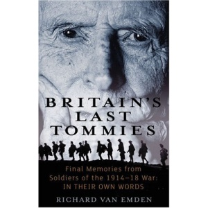 Britain's Last Tommies. Final Memories from Soldiers of the 1914-18 War in Their Own Words