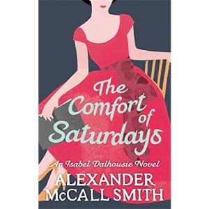 The Comfort of Saturdays (Isabel Dalhousie 5)