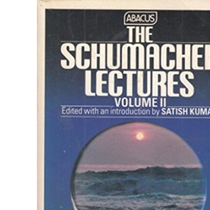 The Schumacher Lectures: v. 2 (Abacus Books)