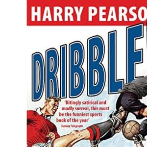 Dribble!: The Unbelievable Encyclopaedia of Football