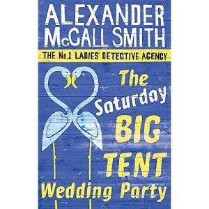 The Saturday Big Tent Wedding Party: 12 (No. 1 Ladies' Detective Agency) Book 12
