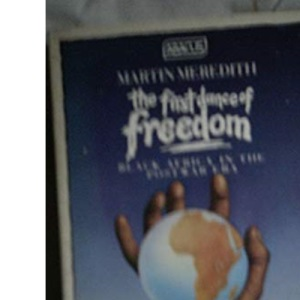 The First Dance of Freedom: Black Africa in the Post War Era (Abacus Books)