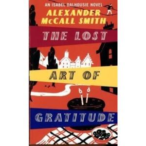 The Lost Art of Gratitude: An Isabel Dalhousie Novel