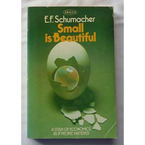 Small is Beautiful. A Study of Economics as if People Mattered.