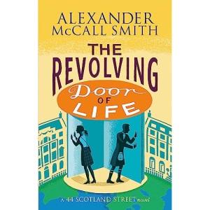 The Revolving Door of Life (44 Scotland Street): A 44, Scotland Street Novel