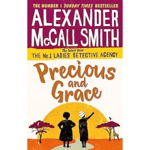 Precious and Grace (No. 1 Ladies' Detective Agency) Book 17: No. 1 Ladies' Detective Agency 17