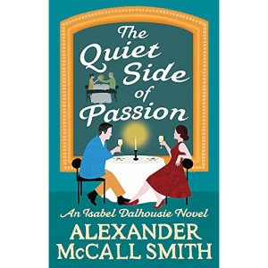 The Quiet Side of Passion (Isabel Dalhousie Novels)
