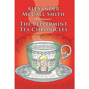 The Peppermint Tea Chronicles: Escape to a world of warmth and wit (44 Scotland Street)
