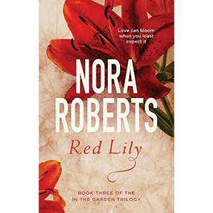Red Lily: Number 3 in series (In the Garden Trilogy)