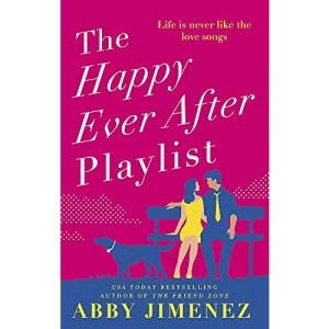 The Happy Ever After Playlist: 'Full of fierce humour and fiercer heart' Casey McQuiston, New York Times bestselling author of Red, White & Royal Blue