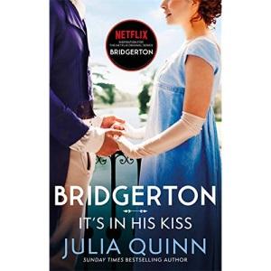 Bridgerton: It's In His Kiss (Bridgertons Book 7): Inspiration for the Netflix Original Series Bridgerton (Bridgerton Family)