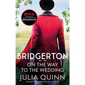 Bridgerton: On The Way To The Wedding (Bridgertons Book 8): Inspiration for the Netflix Original Series Bridgerton (Bridgerton Family)
