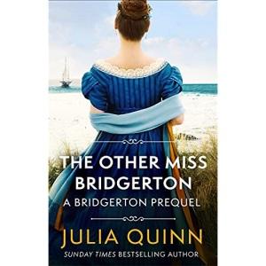 The Other Miss Bridgerton: A Bridgerton Prequel (The Rokesbys)