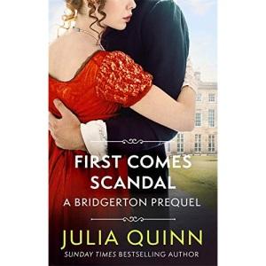 First Comes Scandal: A Bridgerton Prequel (The Rokesbys)