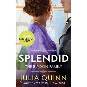 Splendid: the first ever Regency romance by the bestselling author of Bridgerton (Blydon Family Saga)