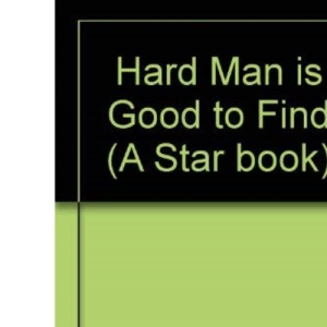 Hard Man Is Good to Find (A Star book)