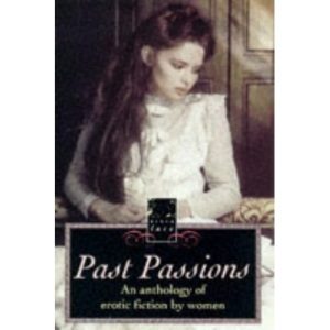 Past Passions: An Anthology of Erotic Writing by Women