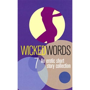 Wicked Words: v. 7: An Erotic Short Story Collection