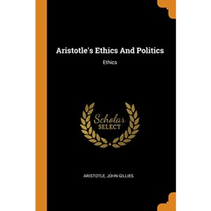 Aristotle's Ethics And Politics