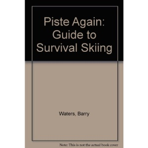 Piste Again: Guide to Survival Skiing