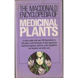 The Macdonald Encyclopedia of Medicinal Plants