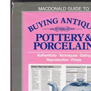 Macdonald Guide to Buying Antique Porcelain and Pottery