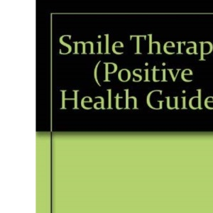 Smile Therapy (Positive Health Guide)