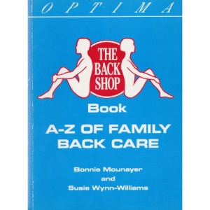 The Back Shop Book: A to Z of Family Back Care