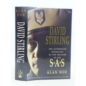 David Stirling: The Authorised Biography of the Founder of the SAS