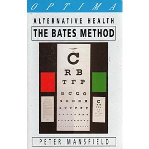 The Bates Method (Alternative Health)