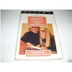 Overcoming Dyslexia: A Straightforward Guide for Families and Teachers (Positive Health Guide)