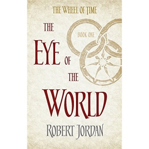 The Eye Of The World: Book 1 of the Wheel of Time (Soon to be a major TV series)