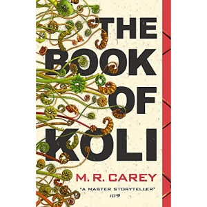 The Book of Koli: The Rampart Trilogy, Book 1 (shortlisted for the Philip K. Dick Award)