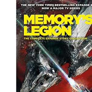 Memory's Legion: The Complete Expanse Story Collection