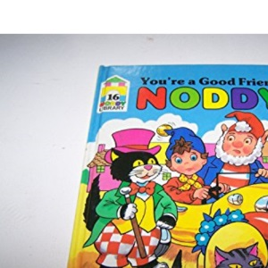 You're a Good Friend, Noddy! (New Noddy Library)