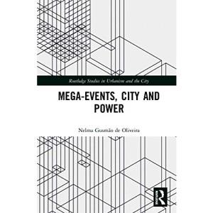 Megaevents City & Power (Routledge Studies in Urbanism)