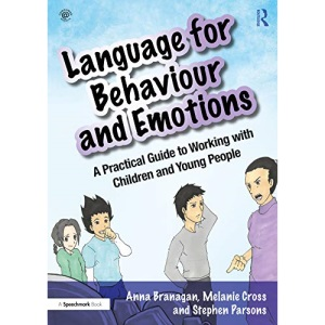 Language for Behaviour and Emotions: A Practical Guide to Working with Children and Young People