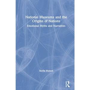 National Museums and the Origins of Nations: ...