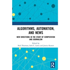 Algorithms, Automation, and News: New Directi...