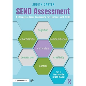 SEND Assessment: A Strengths-Based Framework for Learners with SEND (The Essential SENCO Toolkit)