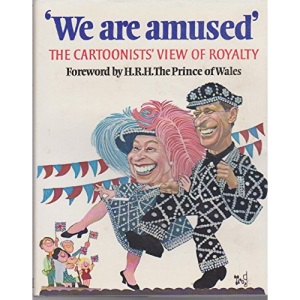 We are Amused: Cartoonist's View of Royalty