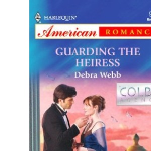 Guarding the Heiress (Silhouette Special Edition)