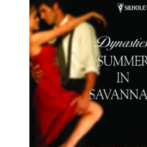 Dynasties: Summer in Savannah (Silhouette Special Products)