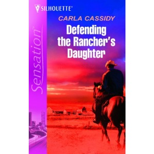 Defending the Rancher's Daughter (Silhouette Sensation)