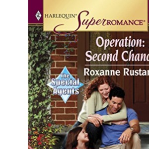 Operation: Second Chance (Mills & Boon Superromance) (The Special Agents, Book 3)