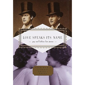 Love Speaks Its Name: Gay and Lesbian Love Poems (Everyman's Library Pocket Poets Series)