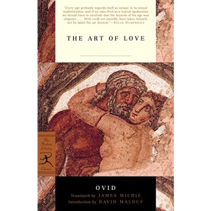 The Art of Love (Modern Library) (Modern Library Classics)